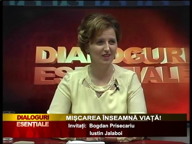 DIALOGURI ESENTIALE: MIȘCAREA ÎNSEAMNĂ VIAȚĂ! - Invitați: Bogdan Prisecariu, Iustin Jalaboi