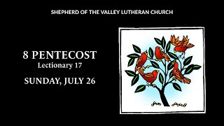 8 Pentecost Worship - July 26, 2020