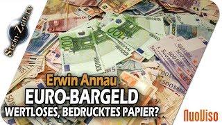 EURO-Bargeld - wertloses, bedrucktes Papier? - Dr. Erwin Annau bei SteinZeit