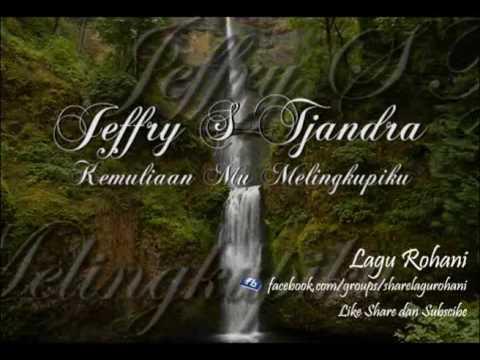 Download lagu terbaik Kemuliaan Mu Melingkupiku - Jeffry S Tjandra online