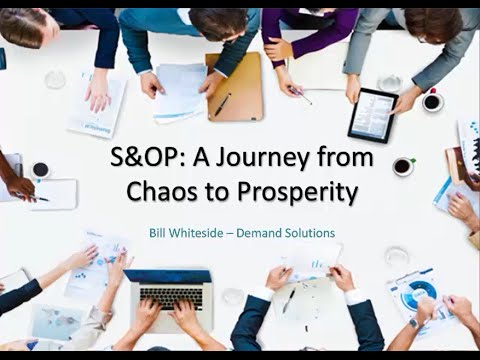 S&OP: A Journey from Chaos to Prosperity Demand Solutions Webinar