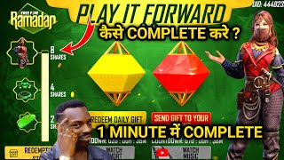 HOW TO COMPLETE PLAY IT FORWARD EVENT | HOW TO COMPLETE RAMADAN EVENT - GARENA FREE FIRE