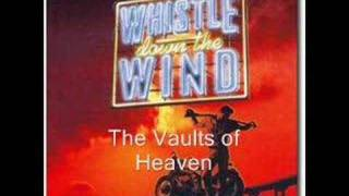 Whistle Down the Wind, The Vaults of Heaven