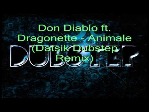 Don Diablo ft. Dragonette - Animale (Datsik Dubstep Remix) Promo