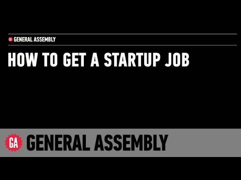 General Assembly and FirstJob: How to Get A Job at a Startup