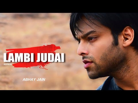 Lambi judai | Abhay jain | Reprise | New Sad Song 2018
