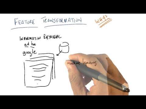 Feature Transformation - Georgia Tech - Machine Learning