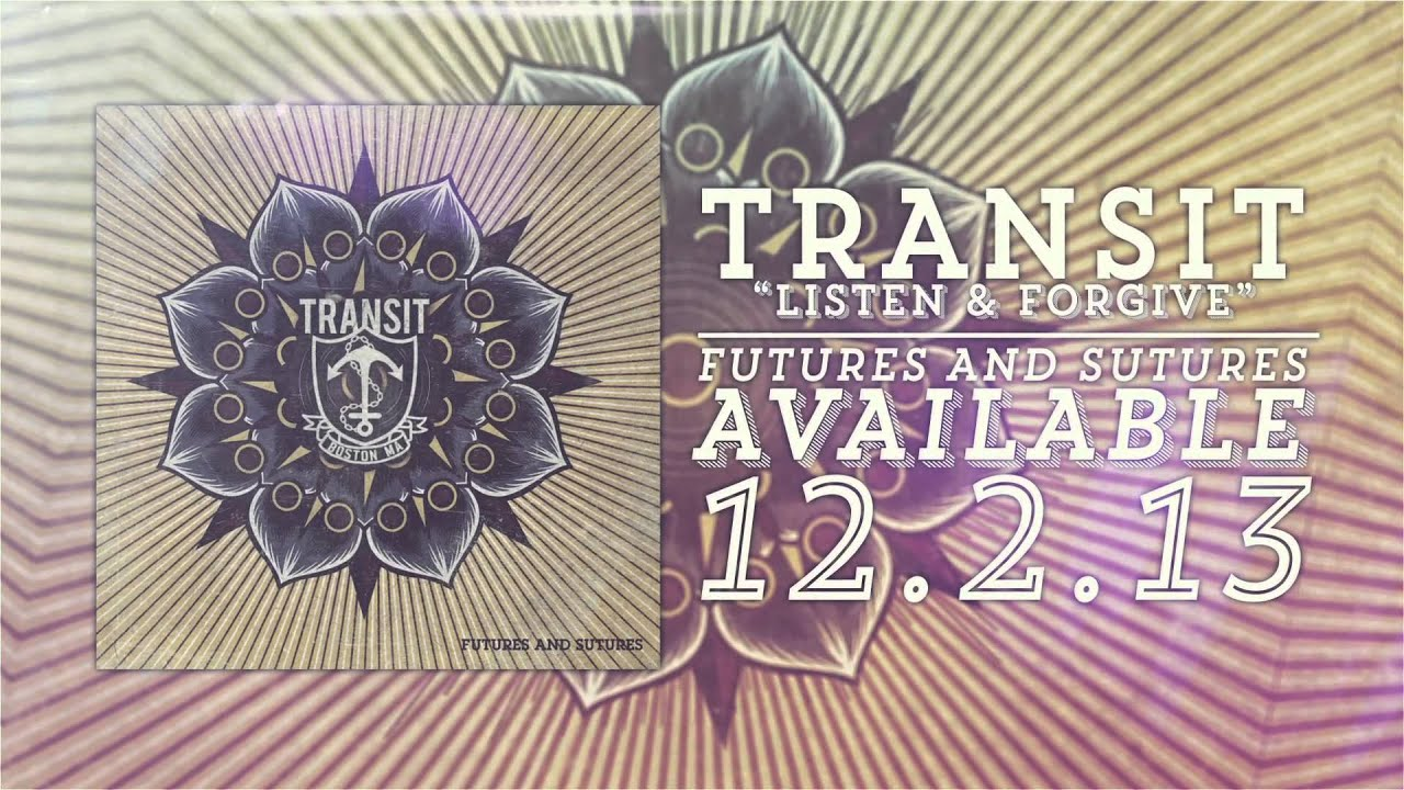 Transit - Listen & Forgive (Futures & Sutures Sessions)