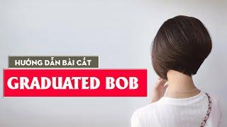 Graduated bob | Cao Gia Lộc Dạy Cắt tóc Bob tầng chi tiết