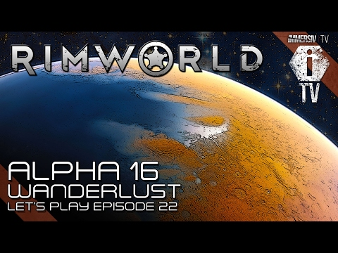 ON A LA TÉLÉ PAR SATELLITE ! - Rimworld Alpha 16 - Wanderlust - Let's Play EP22