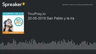 20-05-2019 San Pablo y la ira