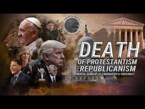 Death of Protestantism & Republicanism: Mortal Dangers of a Monarchy & Theocracy