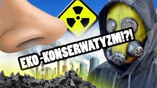 EKO-Konserwatyzm - Jak polska energetyka może ZAROBIĆ na lewicowej eko paranoi?