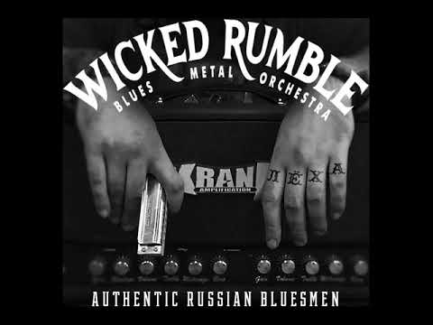 MetalRus.ru (Blues Metal). WICKED RUMBLE — «Authentic Russian Bluesmen» (2018) [EP] [Full Album] Mp3