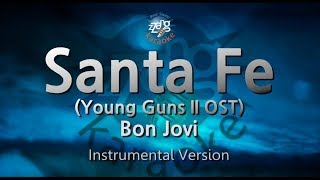 Bon Jovi-Santa Fe (Young Guns II OST) (MR) (Karaoke Version) [ZZang KARAOKE]