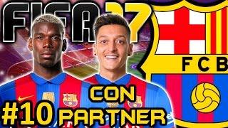 FIFA 17 FC Barcelona Modo Carrera #10 | ¿POGBA Y OZIL? | CON PARTNER