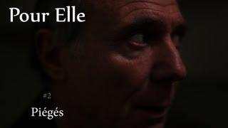 """Pour Elle - Episode 2 """"Piégés"""""""