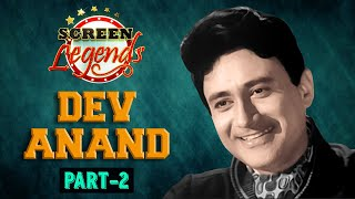 Screen Legends | Dev Anand | Part 02 | RJ Adaa | Stylish Romantic Hero