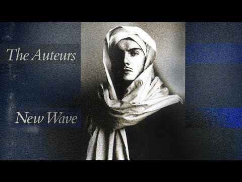 The Auteurs - New Wave  |Full Album| 1993