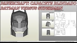 PAPERCRAFT: CAPACETE BLINDADO DO FILME BATMAN VS SUPERMAN