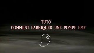 Tuto comment Fabriquer facilement une pompe EMF - paranormale