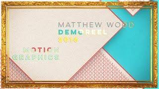 Matthew Wood Motion Graphics Reel 2016