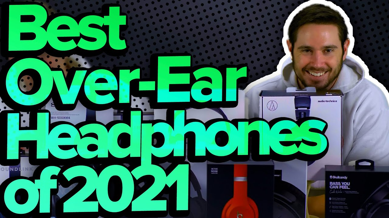Download Best Over-Ear Headphones 2021: Bose, Sony, Beats, AirPods Max, Audio-Technica & More!