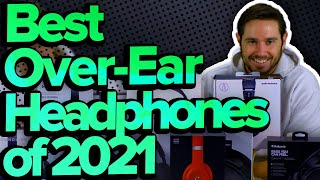 Best Over-Ear Headphones 2021: Bose, Sony, Beats, AirPods Max, Audio-Technica & More!