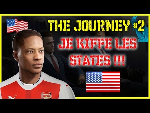FIFA 17 | THE JOURNEY #2 JE KIFFE LES STATES ! [GAMEPLAY] [FR]