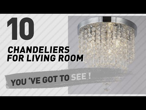 Chandeliers For Living Room // New & Popular 2017