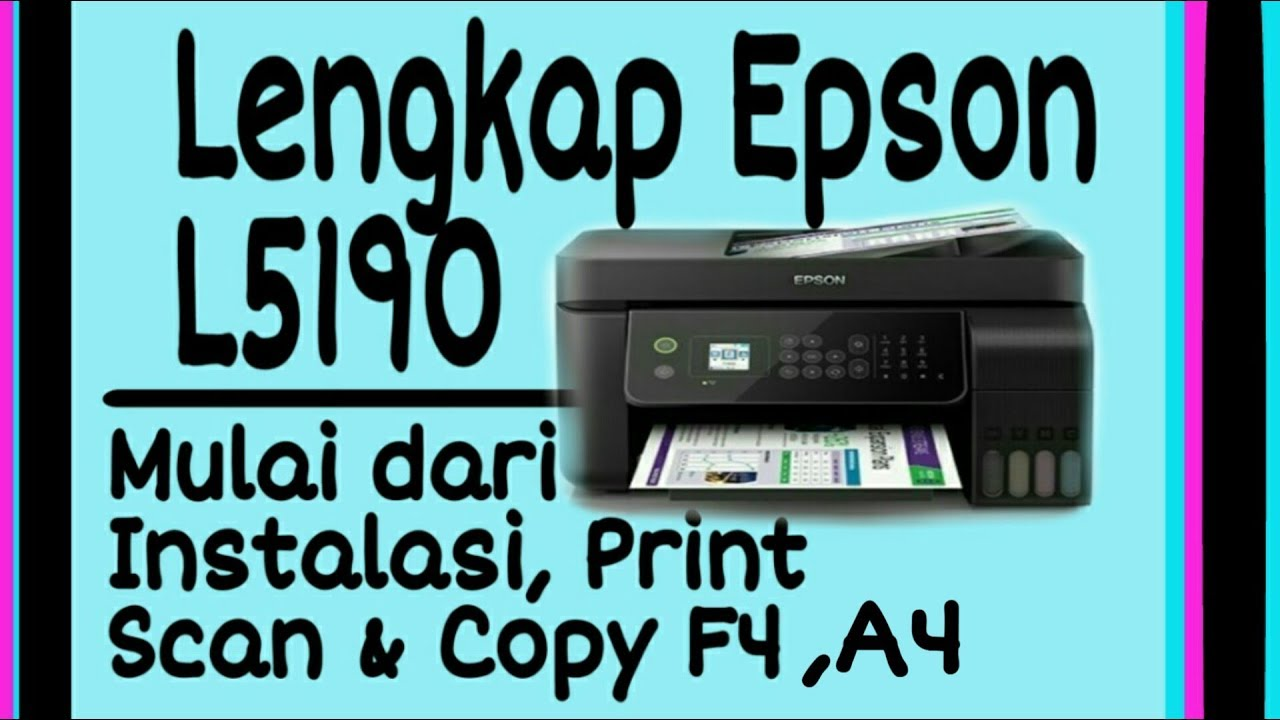Epson L5190 Indonesia Lengkap Cara Scan Copy A4 F4 Epson L5190 Youtube