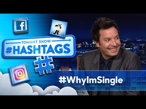 Hashtags: #WhyImSingle | The Tonight Show Starring Jimmy Fallon