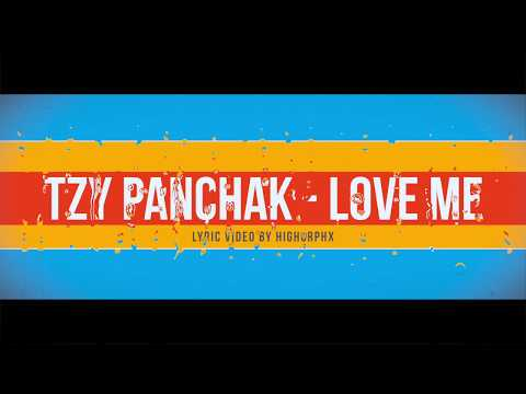 Tzy Panchak - Love Me (Lyrics Video)