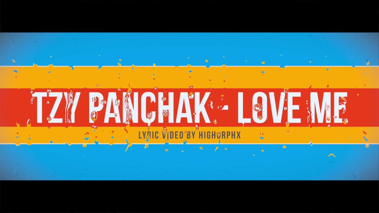tzy panchak love me