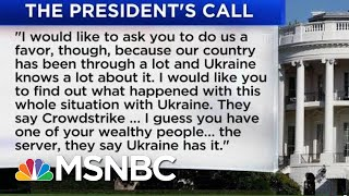 White House Release Shows Trump Asked Ukraine To 'Look Into' Investigation Of Biden's Son | MSNBC