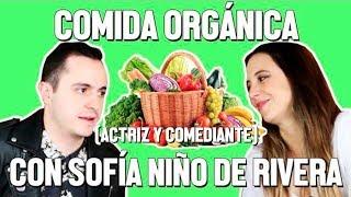COMIDA ORGÁNICA Y SOFÍA NIÑO DE RIVERA - ÑAMÑAM (Episodio 3)