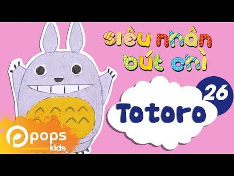 Hướng Dẫn Vẽ Totoro – Siêu Nhân Bút Chì – Tập 26 – How To Draw Totoro (from My Neighbor Totoro)