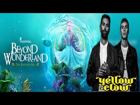BEYOND WONDERLAND 2017  -  YELLOW CLAW