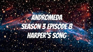 Andromeda Season 3 Episode 8- Harper's song