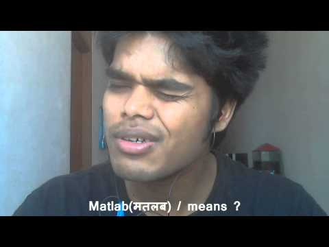 how to say what do you mean in hindi - Matlab