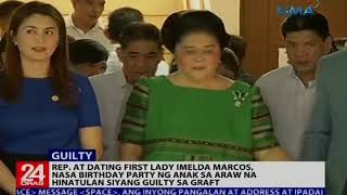Imelda Marcos, nasa birthday party ng anak sa araw na hinatulan siyang guilty sa Graft