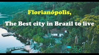Florianópolis, the best city in Brazil to live.