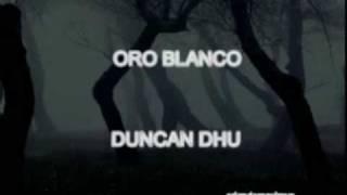 ORO BLANCO DUNCAN DHU