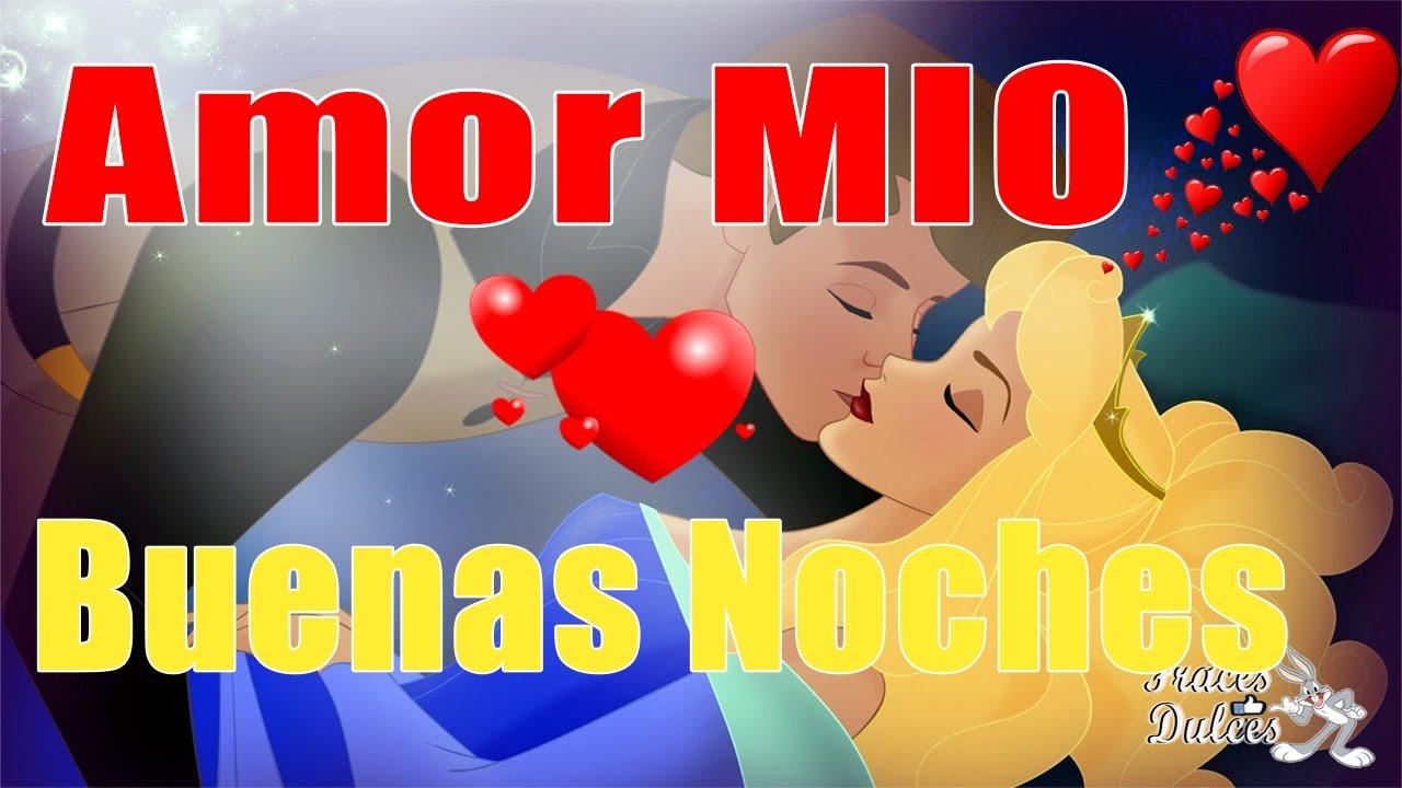Buenas Noches Amor Mio Video Para Dedicar Youtube