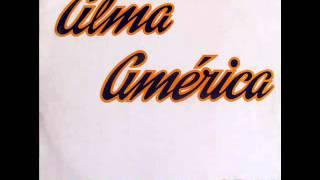 Alma América - Amor se escribe con llanto / Reflejos (1988)