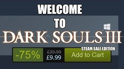 Welcome to Dark Souls 3 - Steam Sale Edition