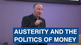 Mark Blyth Mackenzie Lecture 2015 – Austerity and the Politics of Money