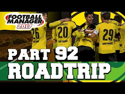 ROADTRIP   PART 92   A TREBLE?   FOOTBALL MANAGER 2017