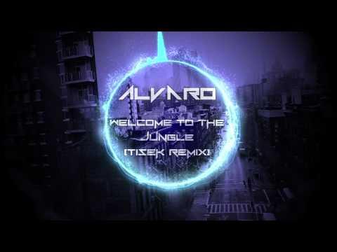 Alvaro - Welcome to the jungle (Tisek Remix)