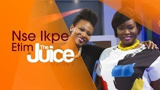 NSE IKPE ETIM ON THE JUICE S02 E07